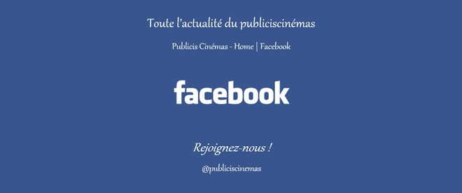 FACEBOOK - Page officielle du publiciscinémas
